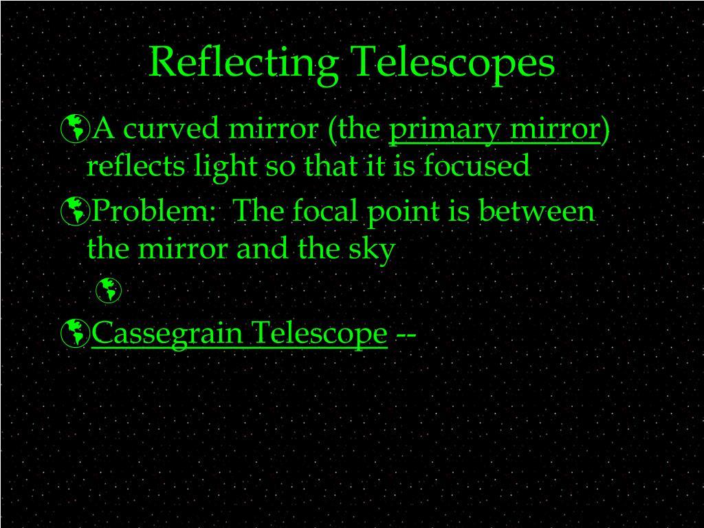 Reflecting Telescopes