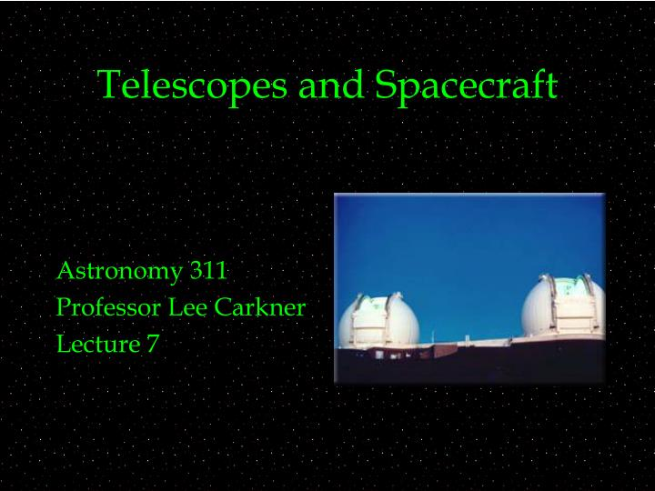 Telescopes and spacecraft l.jpg