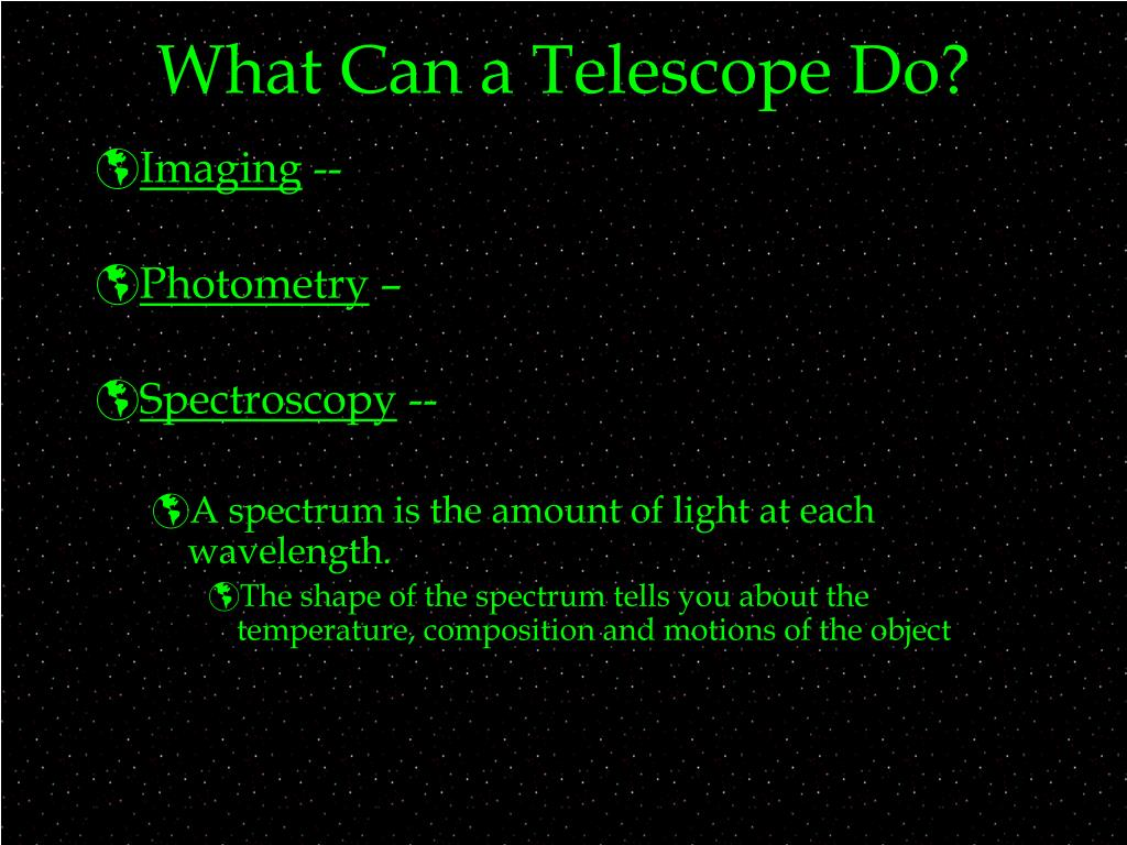 What Can a Telescope Do?