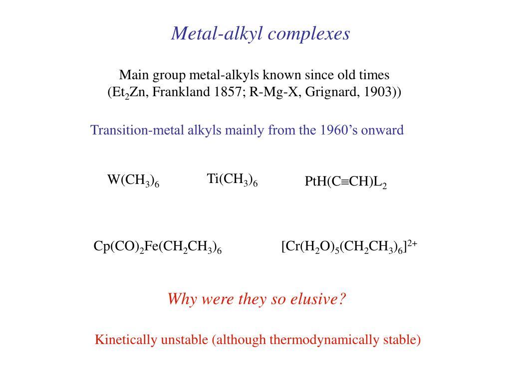 Metal-alkyl complexes