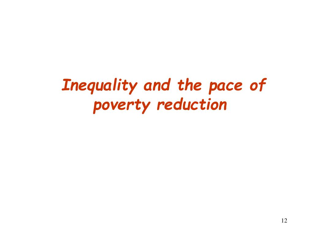 Inequality and the pace of poverty reduction
