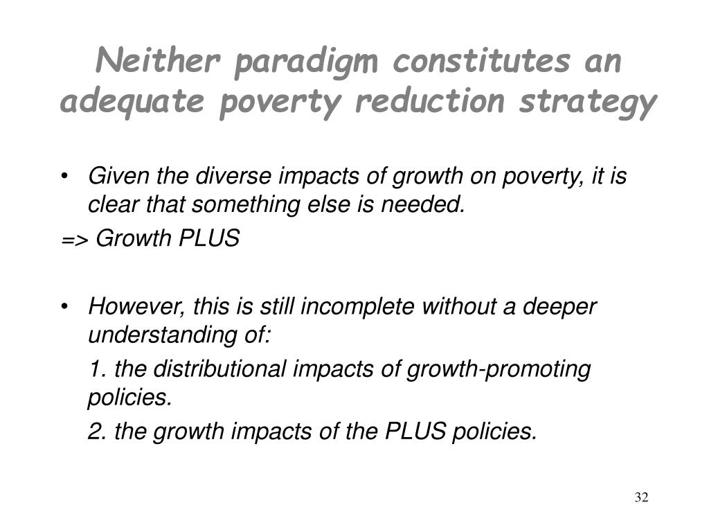 Neither paradigm constitutes an adequate poverty reduction strategy