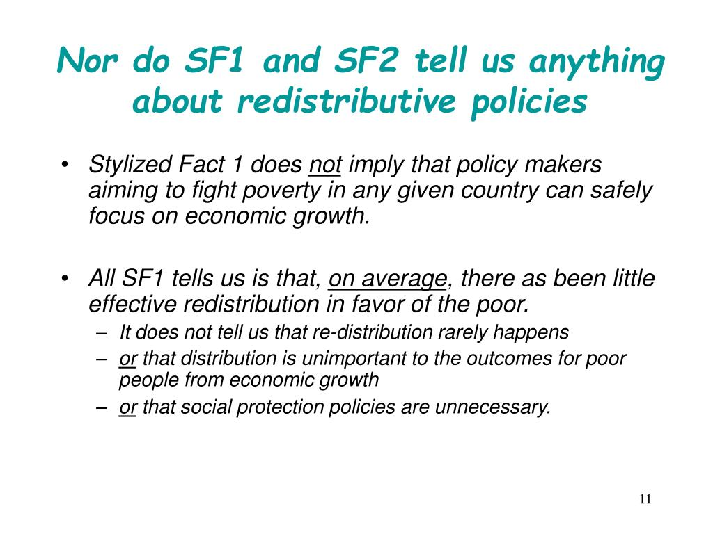 Nor do SF1 and SF2 tell us anything about redistributive policies