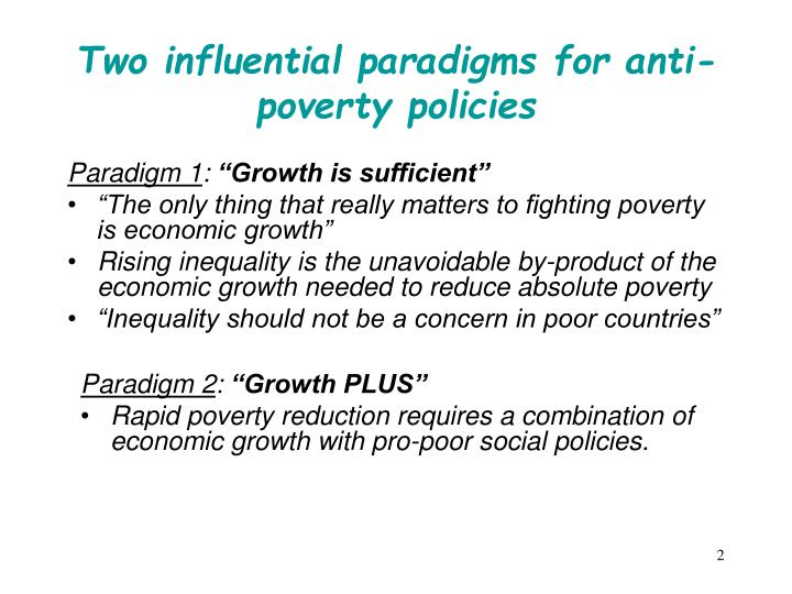 Two influential paradigms for anti poverty policies
