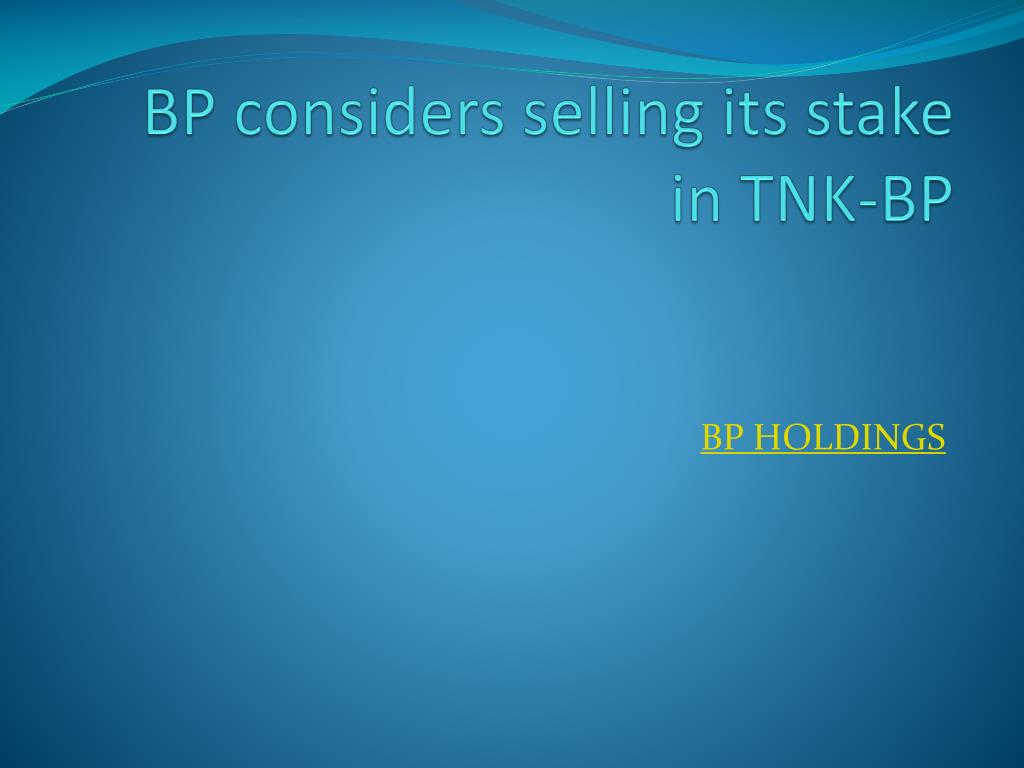 BP considers selling its stake in TNK-BP