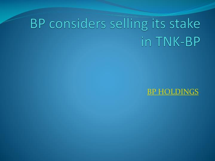 Bp considers selling its stake in tnk bp l.jpg