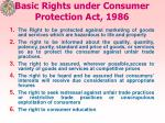 basic rights under consumer protection act 1986
