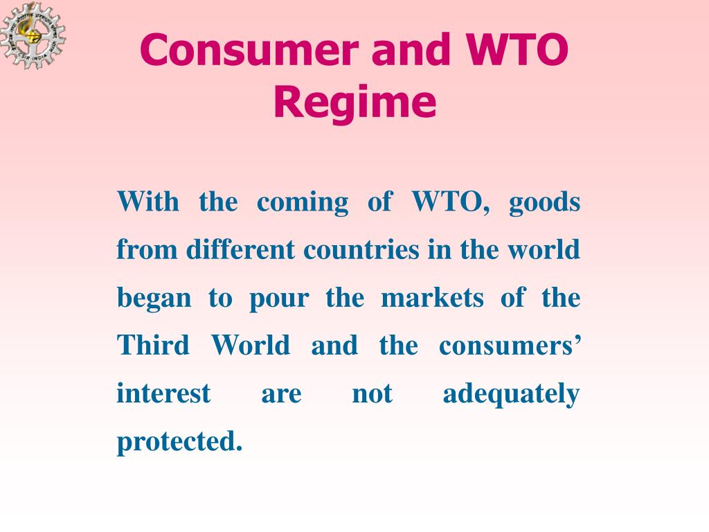 Consumer and WTO Regime