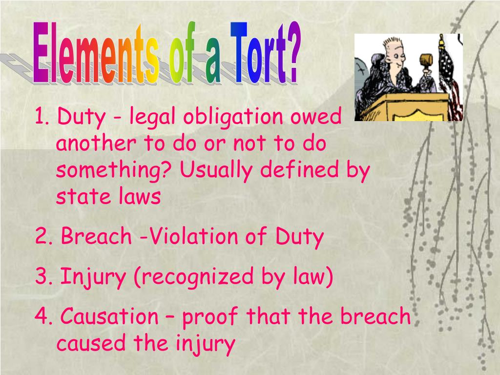 Elements of a Tort?
