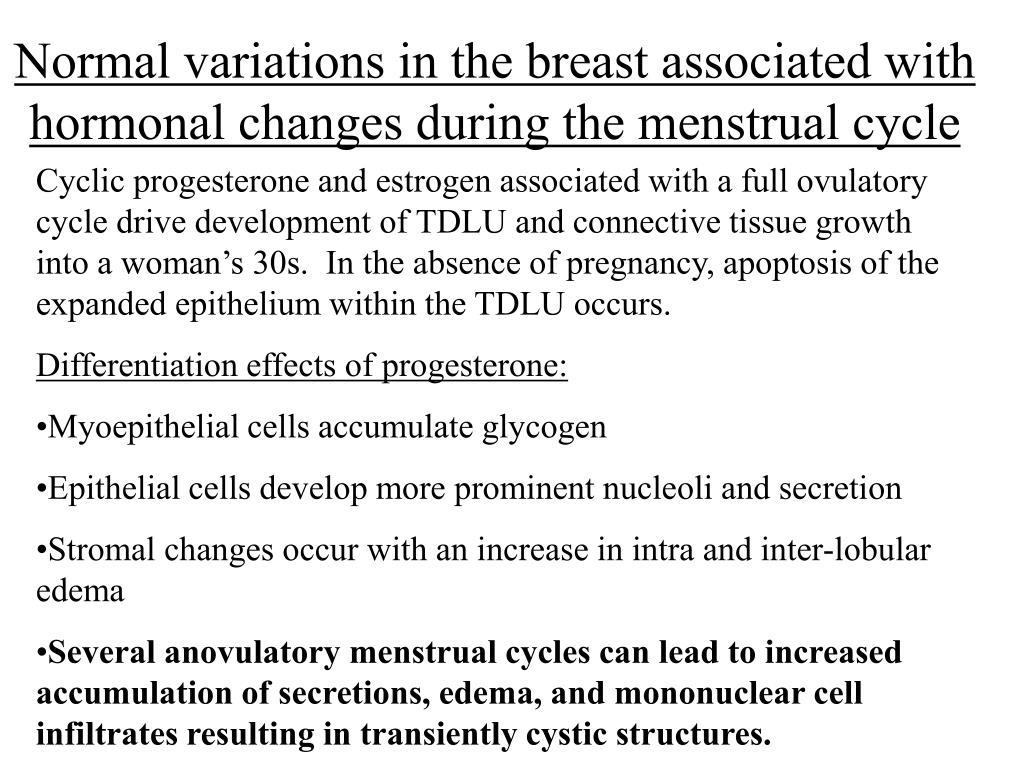 Normal variations in the breast associated with hormonal changes during the menstrual cycle
