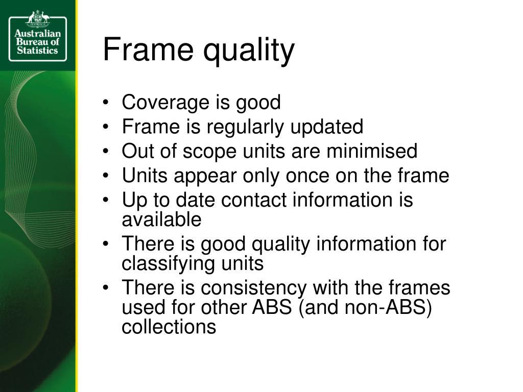 Frame quality