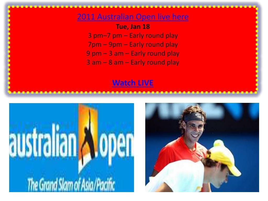 2011 Australian Open live here