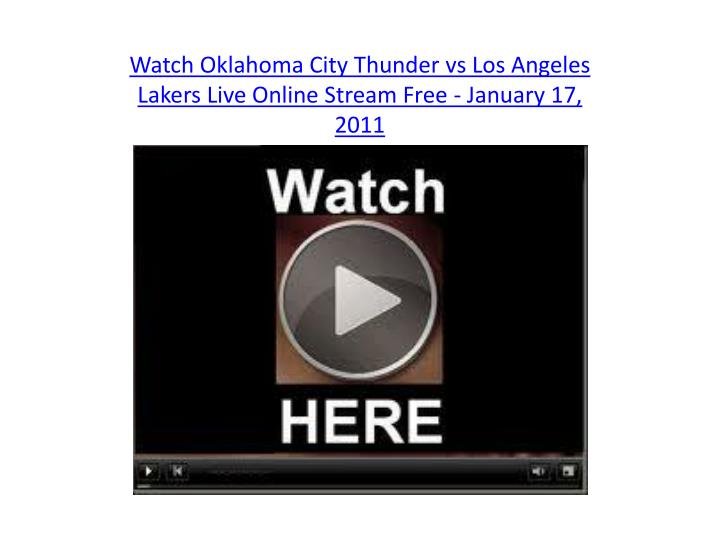 Watch oklahoma city thunder vs los angeles lakers live online stream free january 17 2011