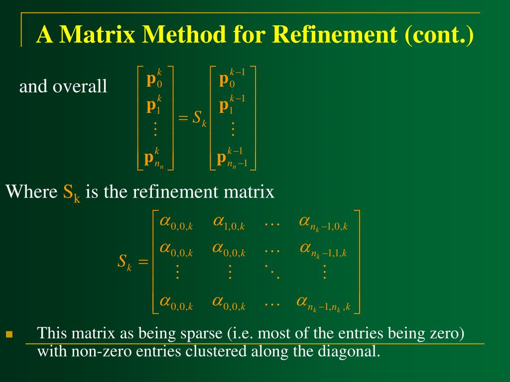 A Matrix Method for Refinement (cont.)