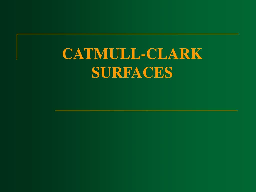 CATMULL-CLARK SURFACES