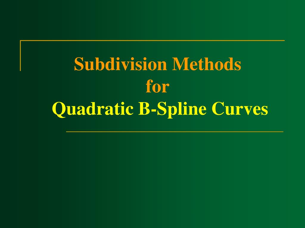 Subdivision Methods