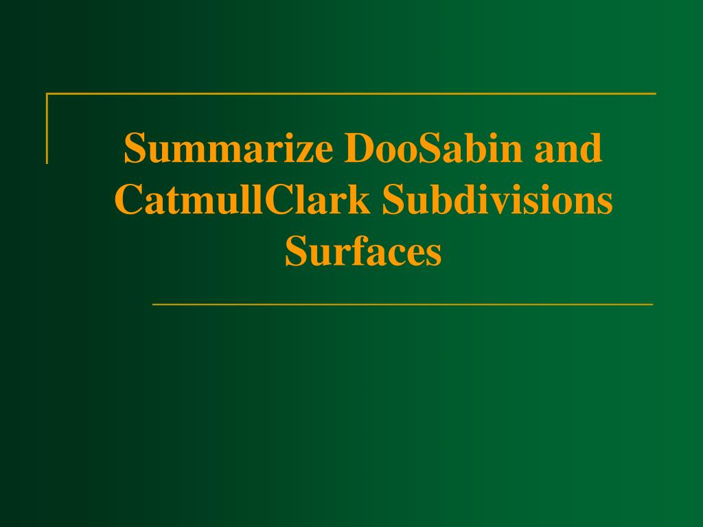 Summarize DooSabin and CatmullClark Subdivisions Surfaces