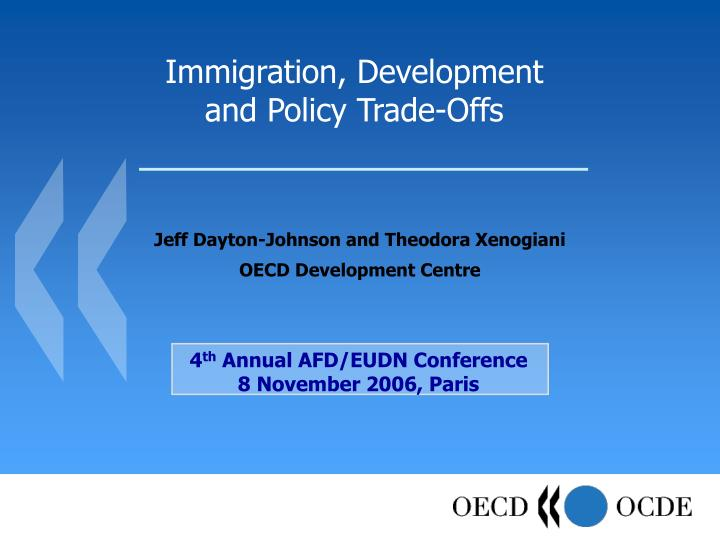 Immigration development and policy trade offs