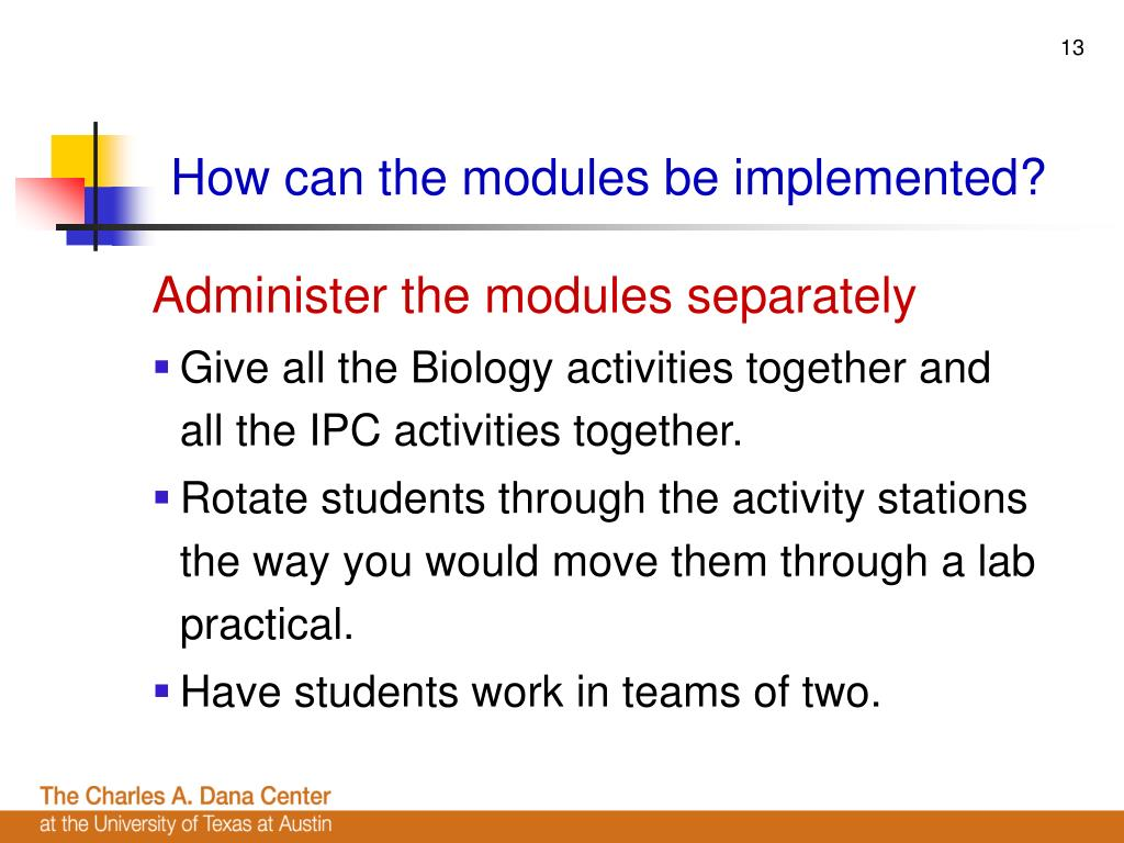 How can the modules be implemented?