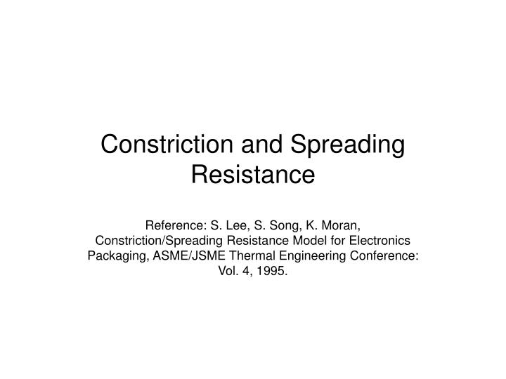 Constriction and spreading resistance