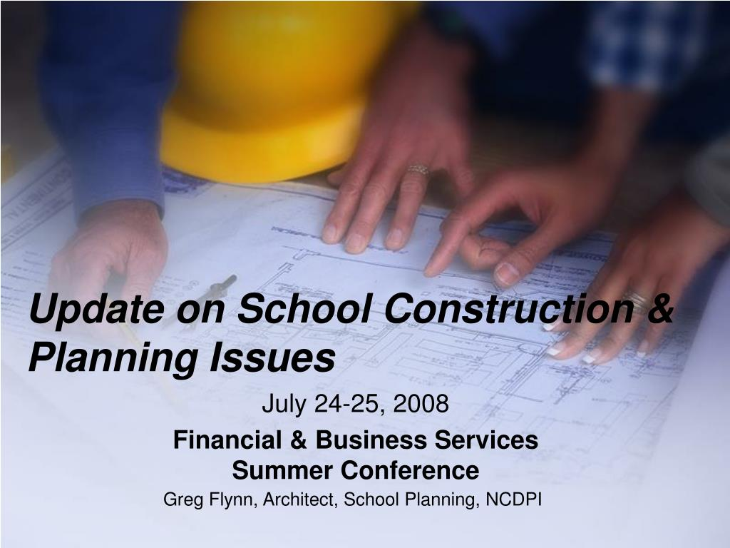 update on school construction planning issues