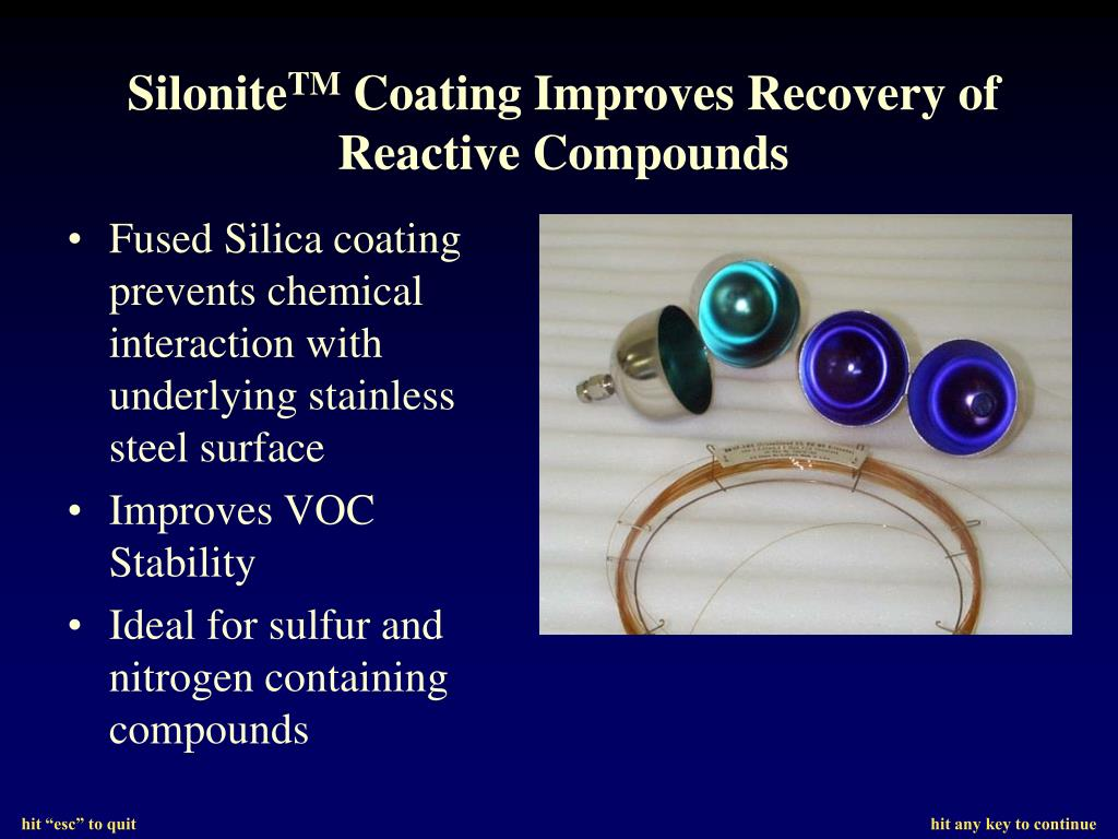 Fused Silica coating prevents chemical interaction with underlying stainless steel surface