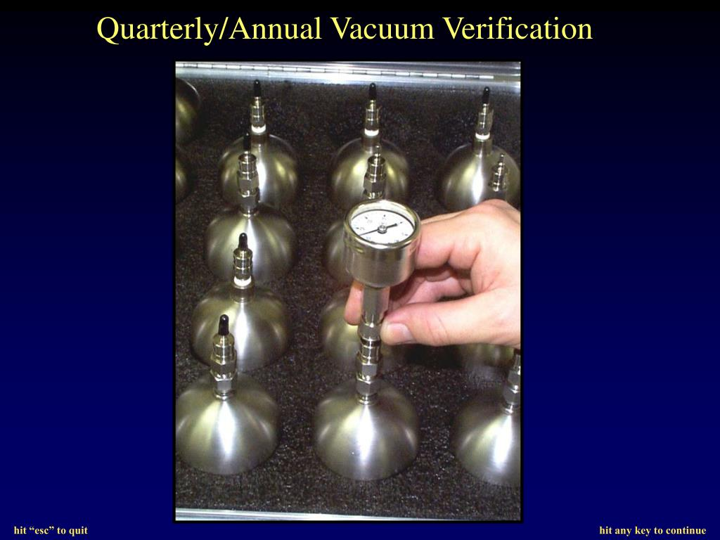 Quarterly/Annual Vacuum Verification