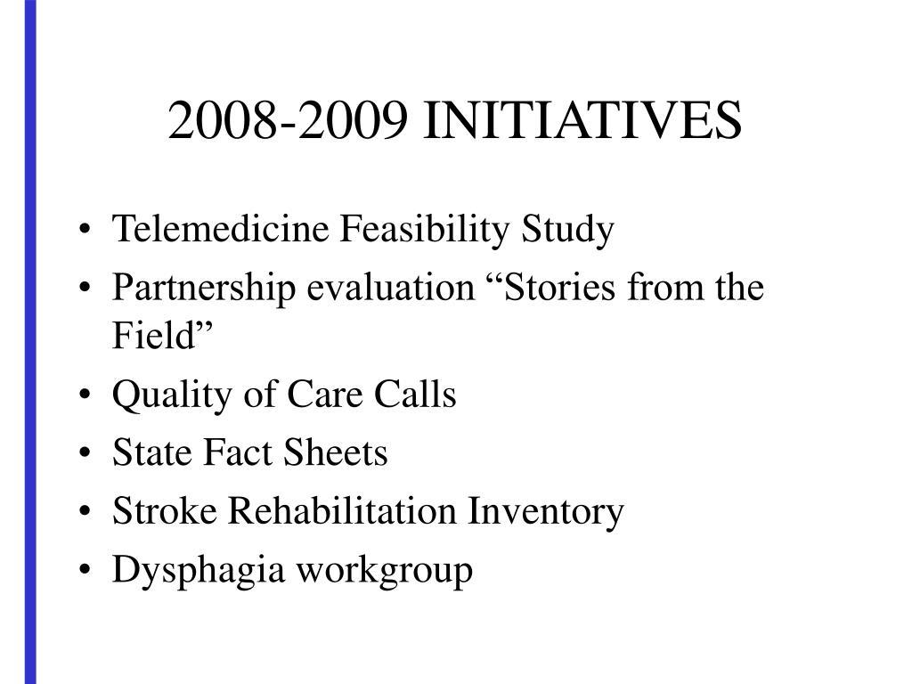 2008-2009 INITIATIVES
