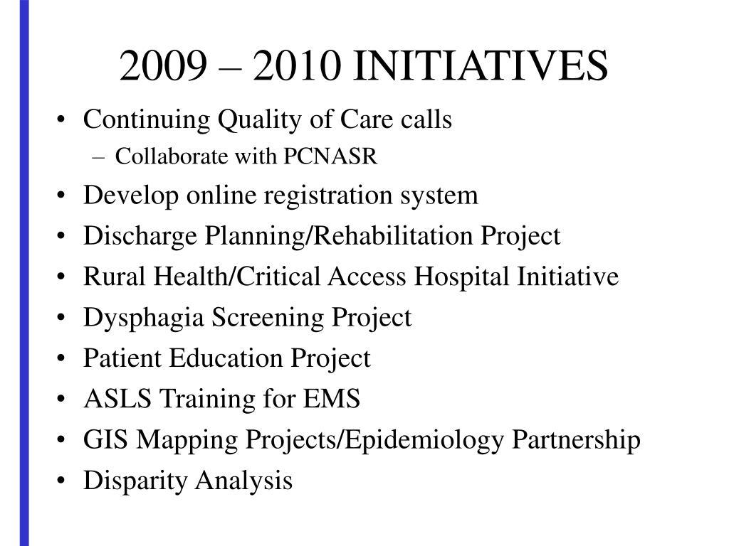 2009 – 2010 INITIATIVES
