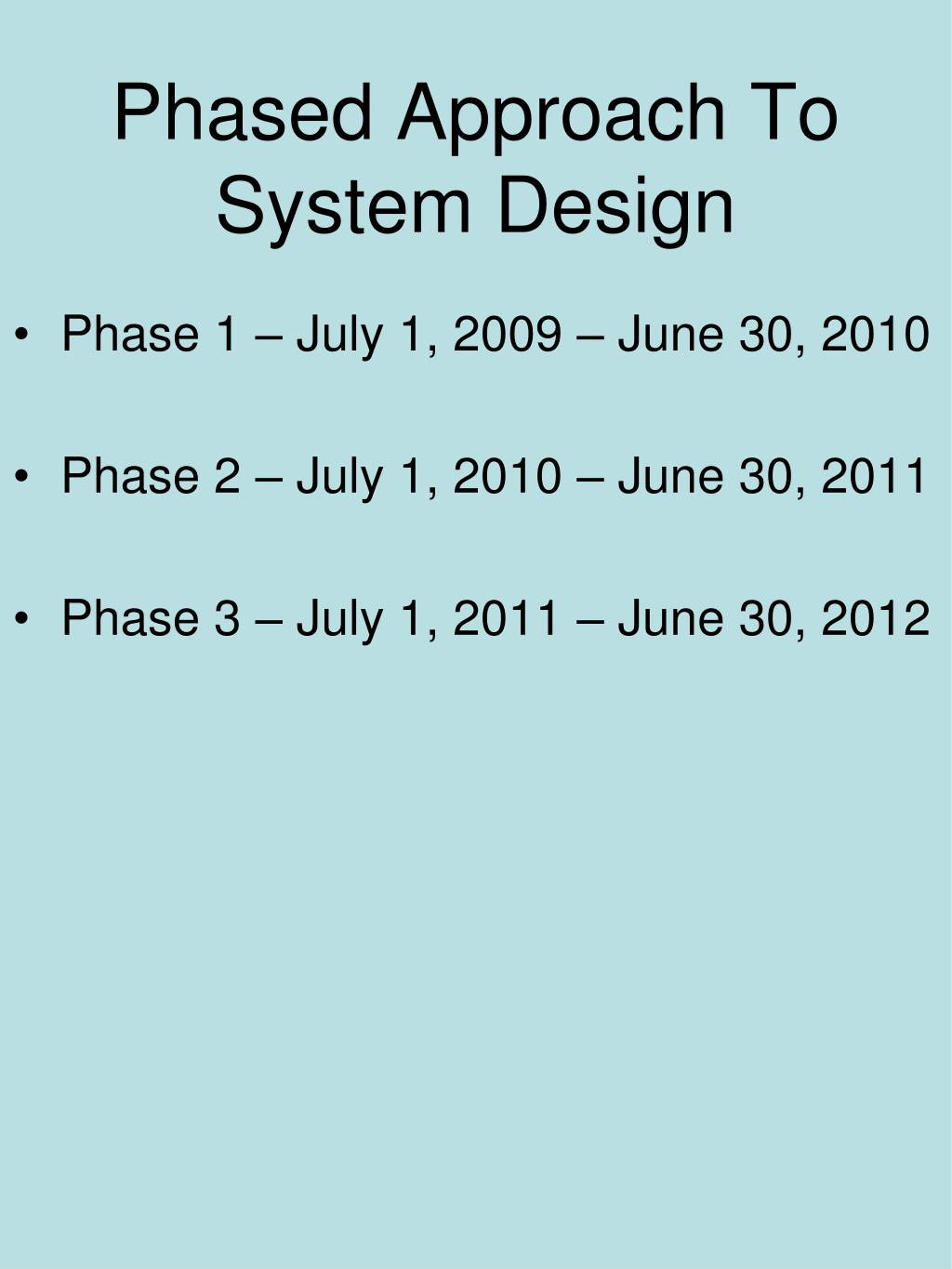 Phased Approach To System Design