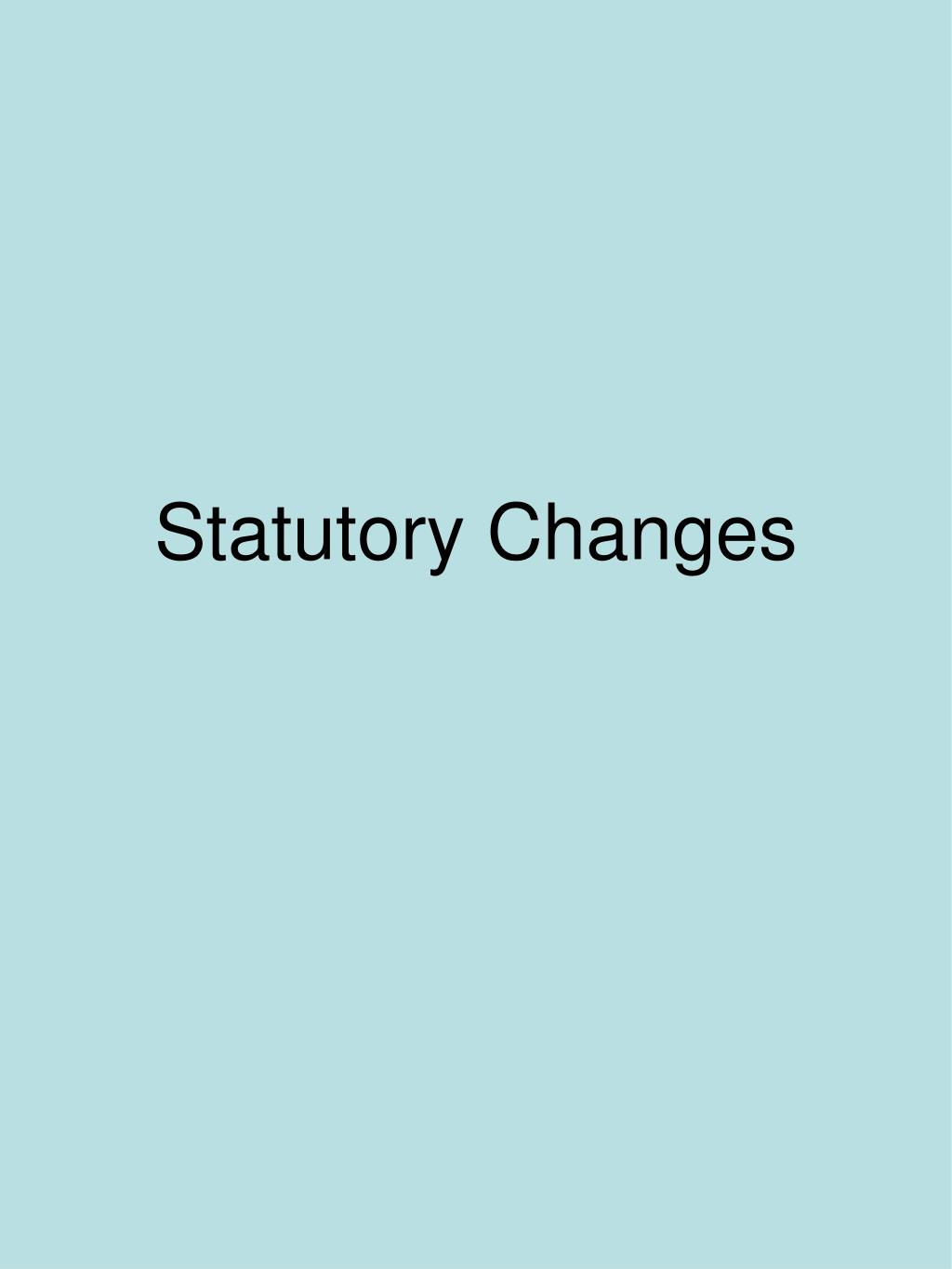 Statutory Changes