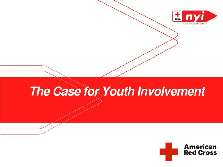 The case for youth involvement l.jpg