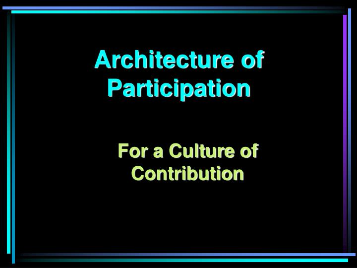 Architecture of participation