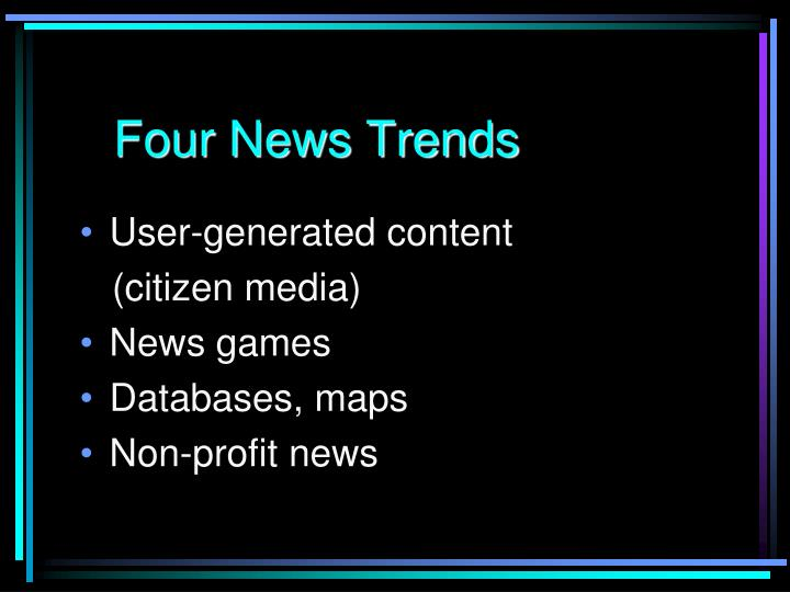 Four news trends