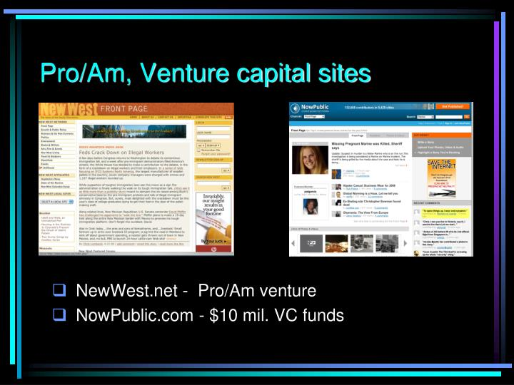 Pro/Am, Venture capital sites