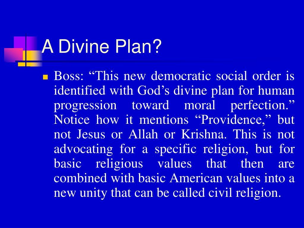 A Divine Plan?
