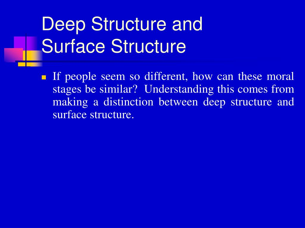 Deep Structure and