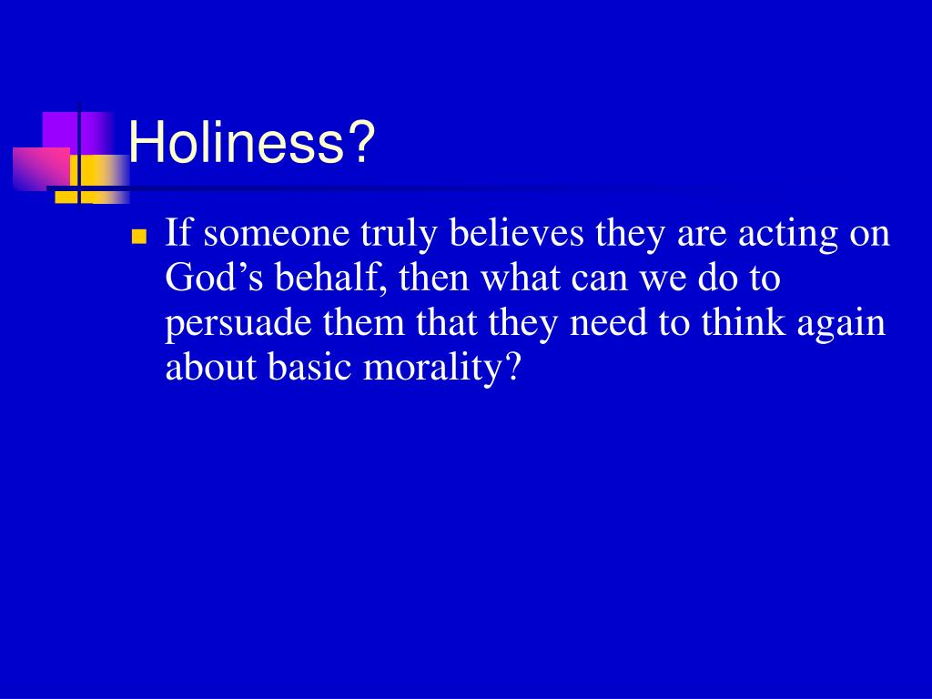 Holiness?