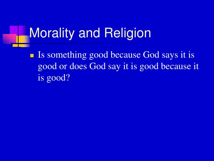 Morality and religion l.jpg