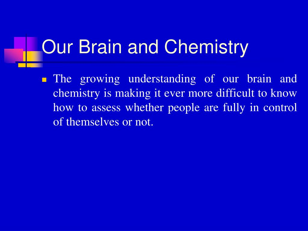 Our Brain and Chemistry