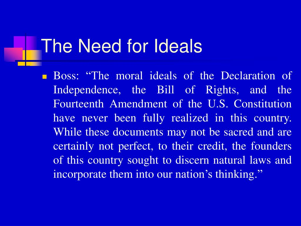 The Need for Ideals