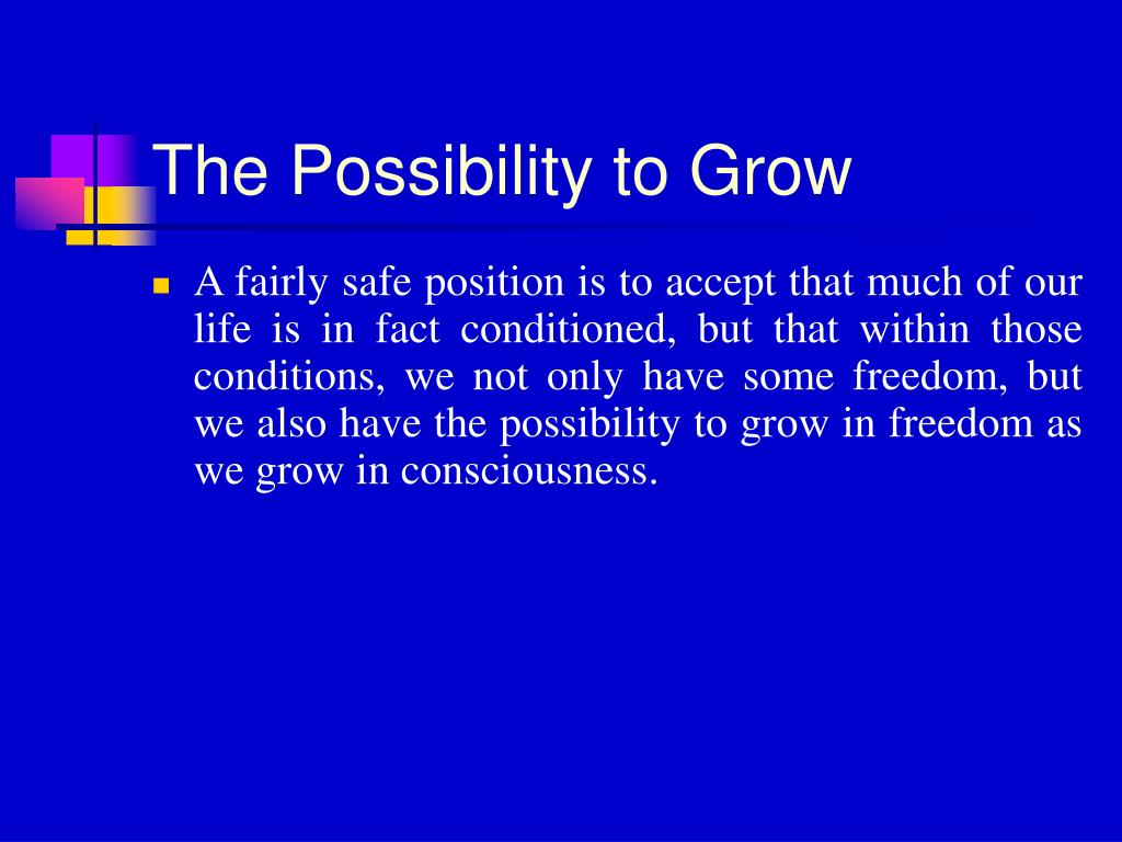The Possibility to Grow