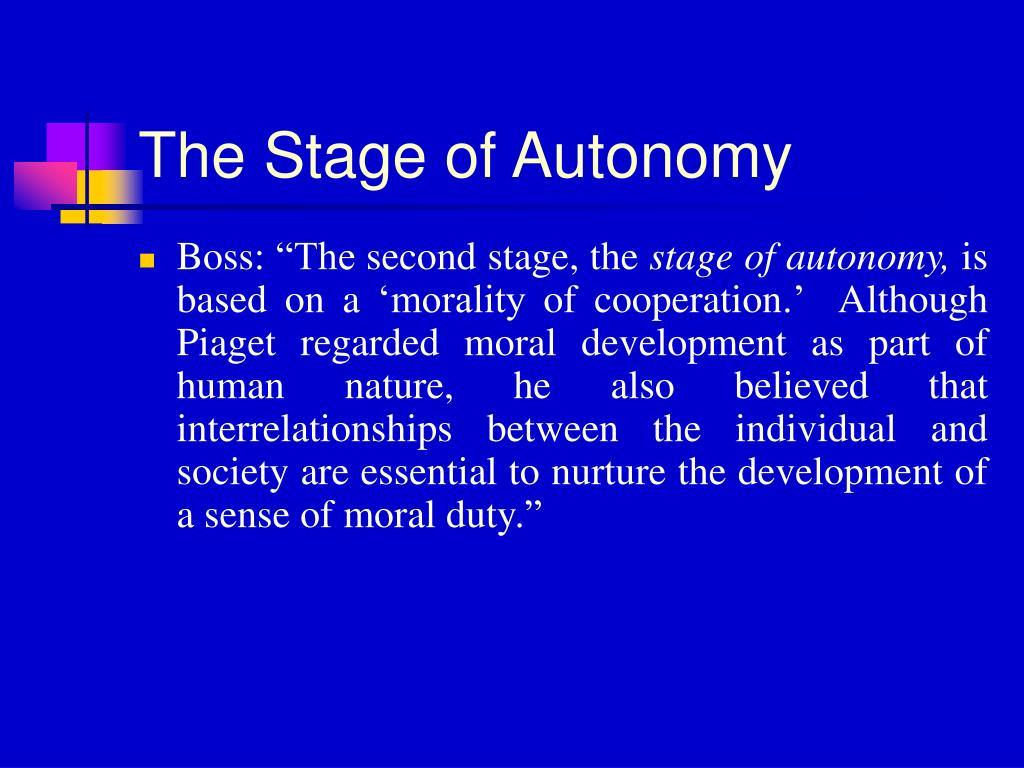 The Stage of Autonomy