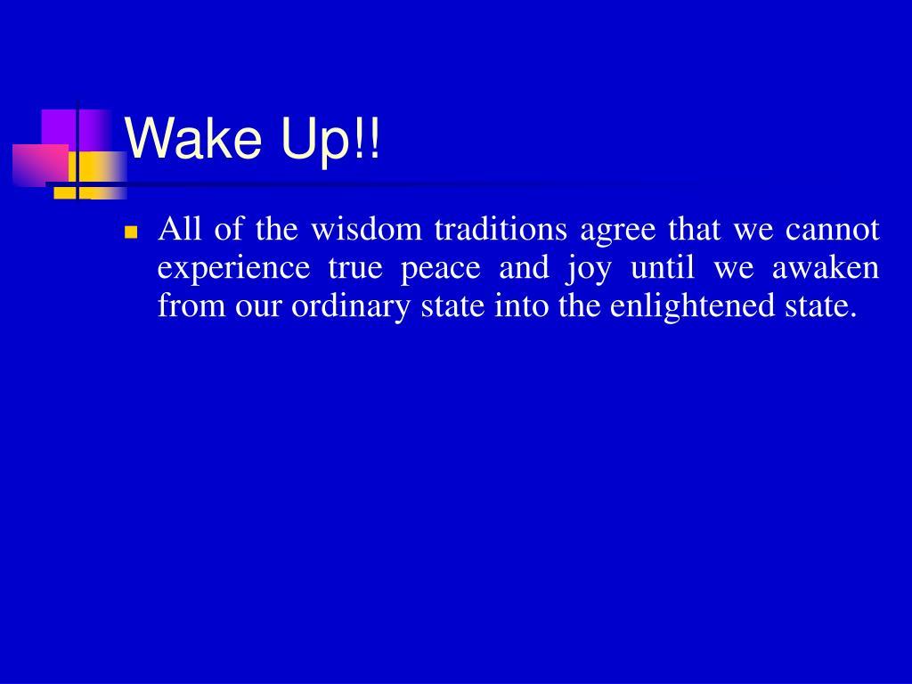 Wake Up!!
