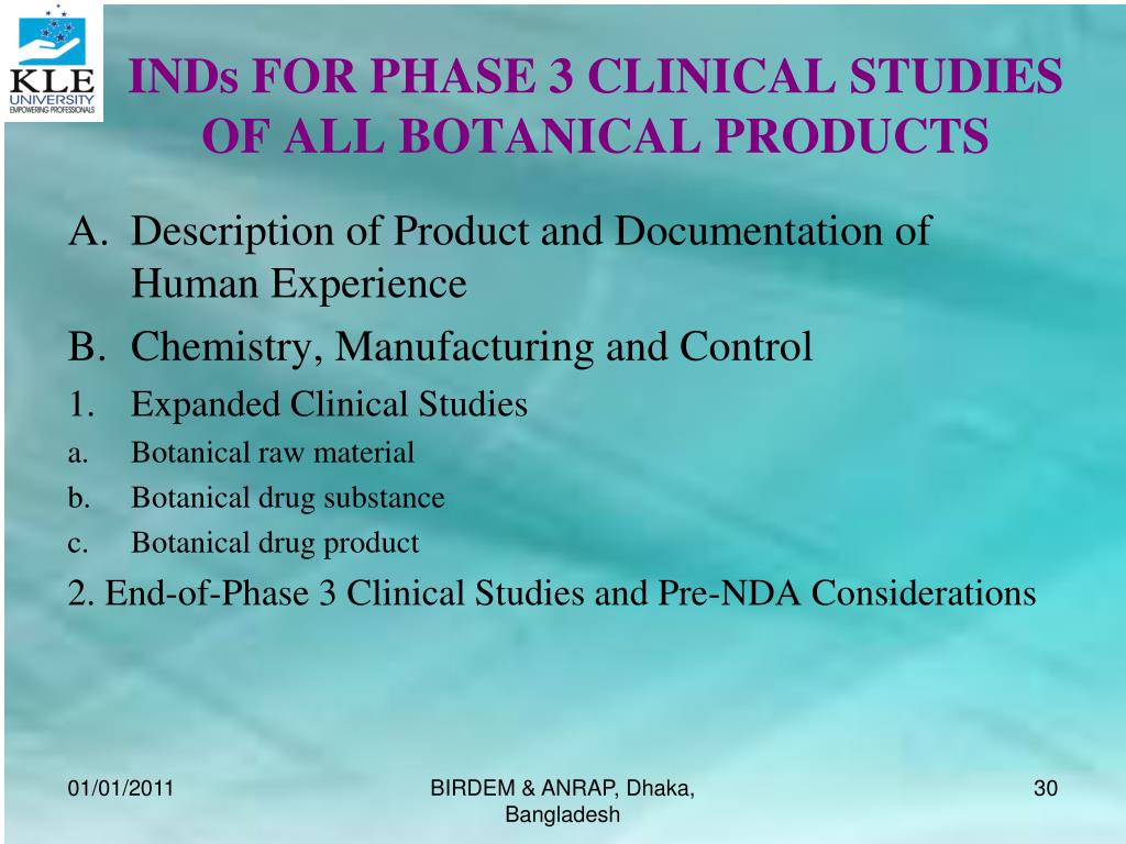 INDs FOR PHASE 3 CLINICAL STUDIES OF ALL BOTANICAL PRODUCTS