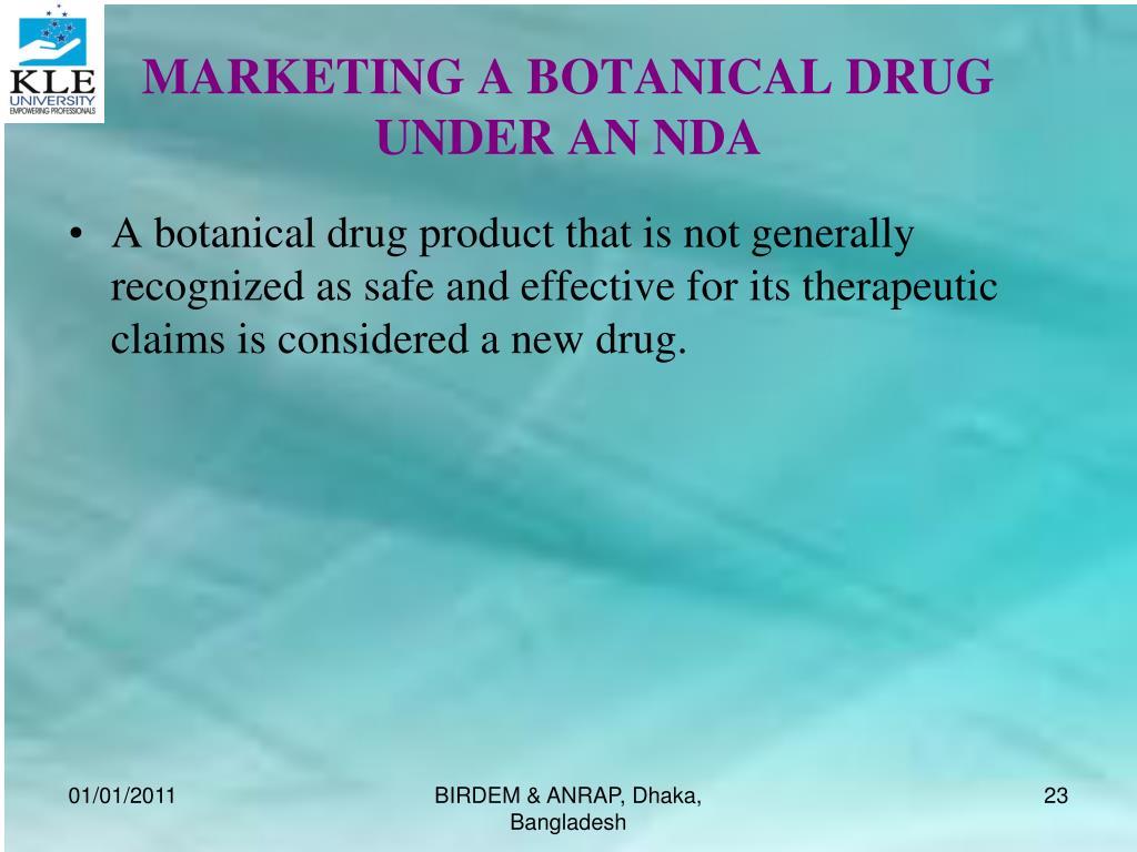 MARKETING A BOTANICAL DRUG UNDER AN NDA