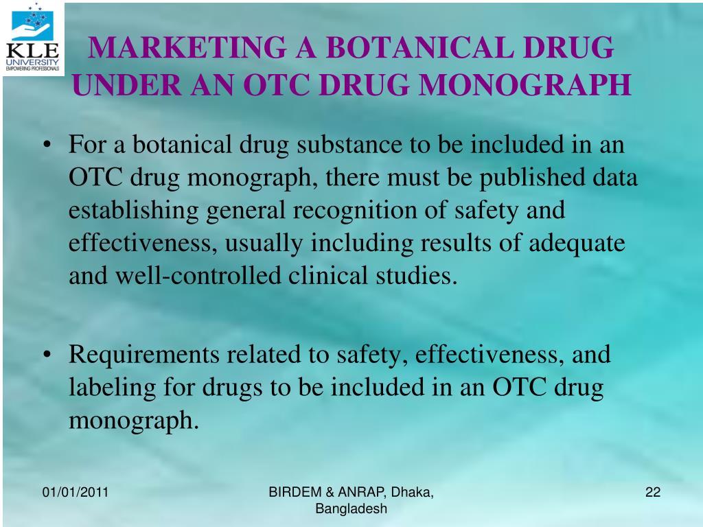 MARKETING A BOTANICAL DRUG UNDER AN OTC DRUG MONOGRAPH