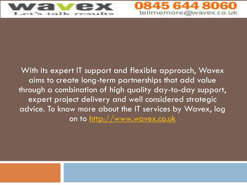 With its expert IT support and flexible
