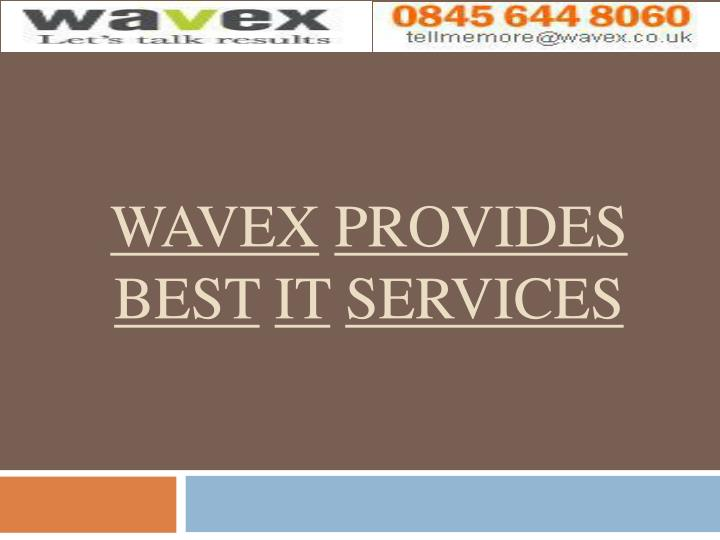 Wavex provides best it services