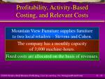 profitability activity based costing and relevant costs